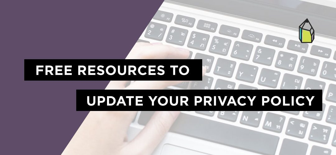 Free Resources to Update Your Privacy Policy