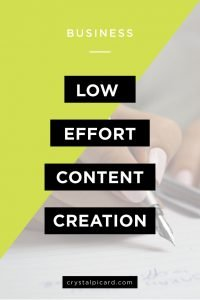 How to create low effort content for your brand to make creating consistent content in the midst of a busy schedule easier. #contentstrategy #contentcreation #blogging #onlinepresence
