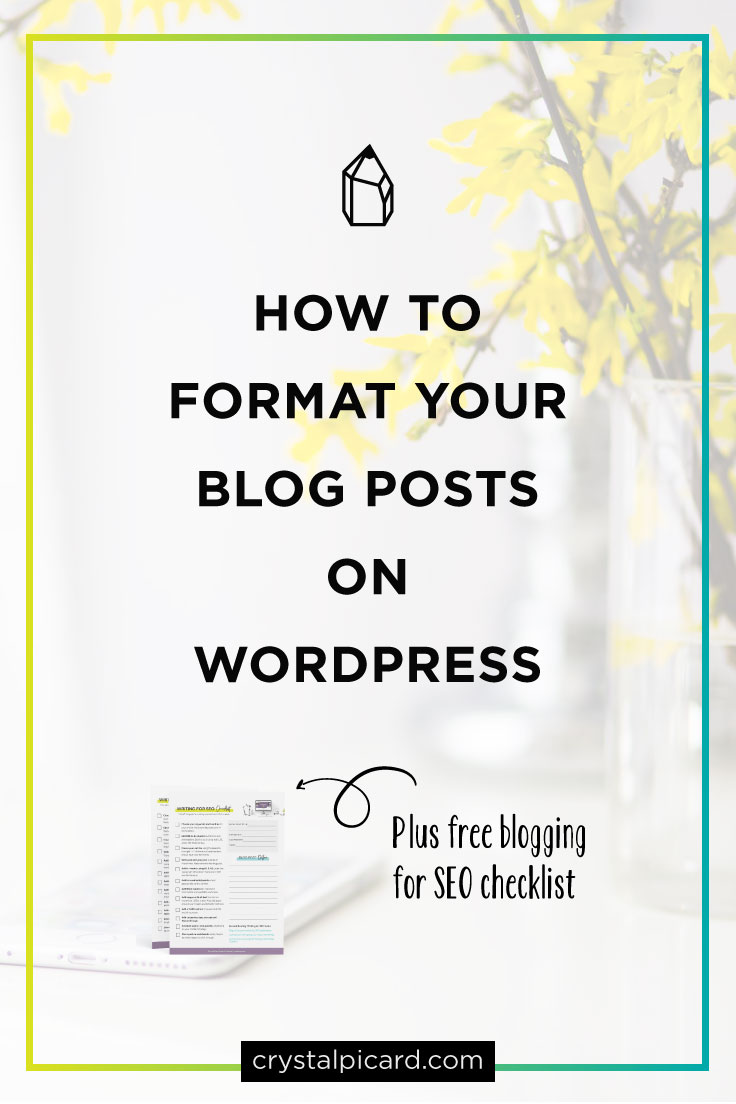 Increase your reader engagement with this guide on Formatting your blog post in WordPress. Includes a free checklist for blogging for SEO Optimization.