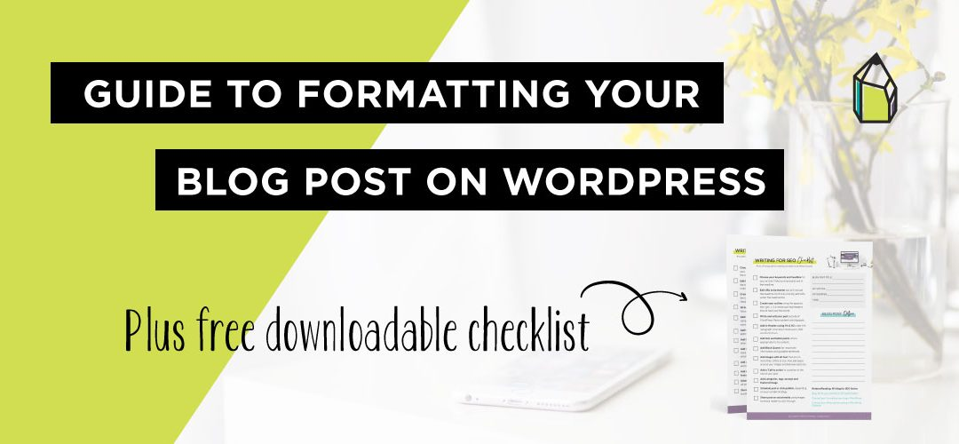 Formatting Your Blog Post In WordPress
